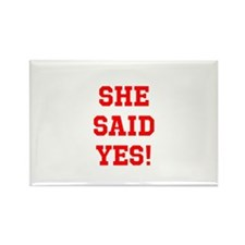 She said yes Rectangle Magnet (10 pack)