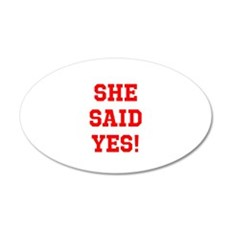 She said yes Wall Decal