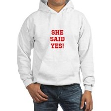 She said yes Hoodie