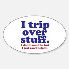 I Trip Over Stuff Decal