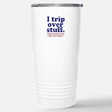 I Trip Over Stuff Travel Mug