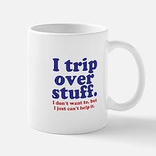 I Trip Over Stuff Mug