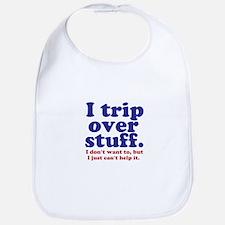 I Trip Over Stuff Bib