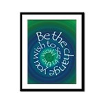 Be The Change Framed Panel Print