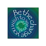 Be The Change Square Sticker 3