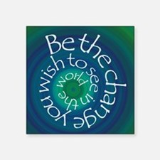 "Be The Change Square Sticker 3"" x 3"""