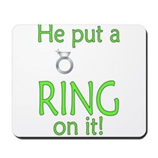 ...Ring on it Mousepad
