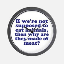 Not Supposed to Eat Animals Wall Clock