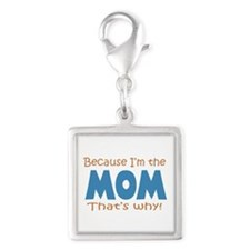 Because I'm the Mom Silver Square Charm