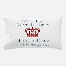 Queen is happy Pillow Case