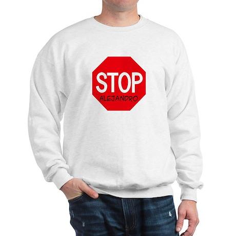 Stop Alejandro Sweatshirt