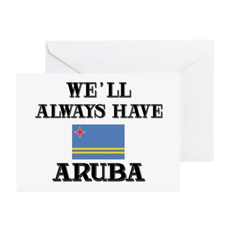 We Will Always Have Aruba Greeting Cards (Package