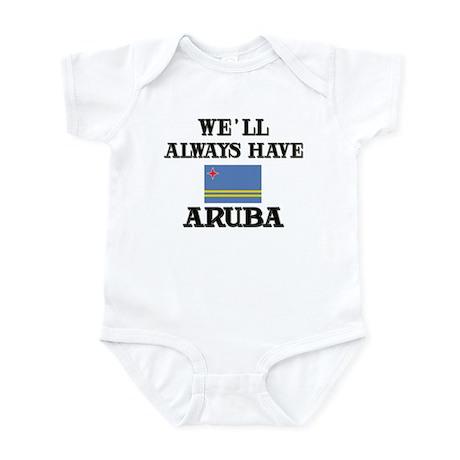 We Will Always Have Aruba Infant Bodysuit