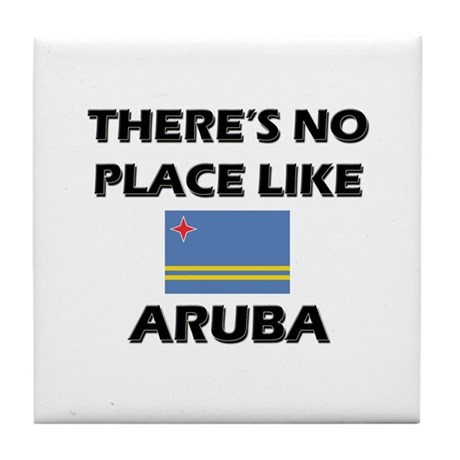There Is No Place Like Aruba Tile Coaster
