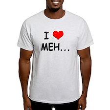 I Heart Meh... T-Shirt