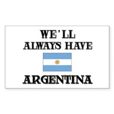 We Will Always Have Argentina Sticker (Rectangular
