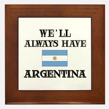 We Will Always Have Argentina Framed Tile