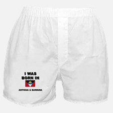 I Was Born In Antigua & Barbuda Boxer Shorts