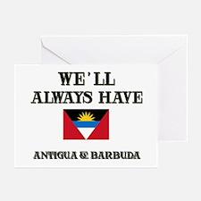 We Will Always Have Antigua & Barbuda Greeting Car