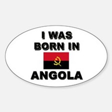 I Was Born In Angola Oval Decal
