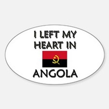 I Left My Heart In Angola Oval Decal