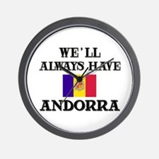 We Will Always Have Andorra Wall Clock