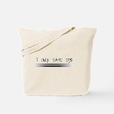 I Only Date DJs Tote Bag