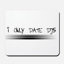 I Only Date DJs Mousepad