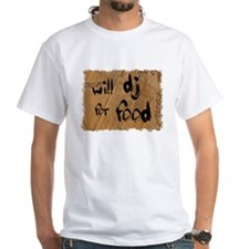 Will DJ For Food Shirt