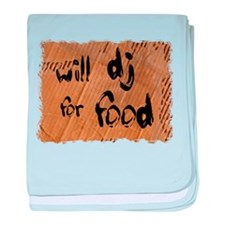 Will DJ For Food baby blanket