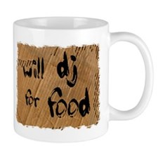 Will DJ For Food Mug