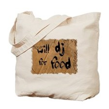 Will DJ For Food Tote Bag
