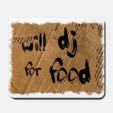 Will DJ For Food Mousepad