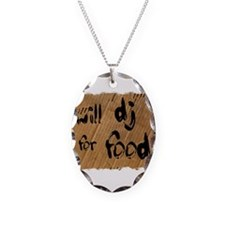 Will DJ For Food Necklace