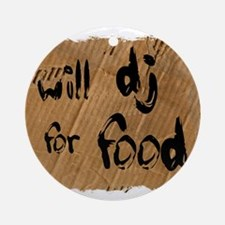 Will DJ For Food Ornament (Round)