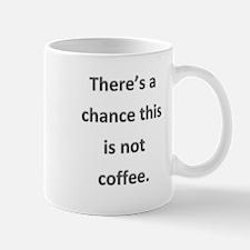 Not Coffee Mug