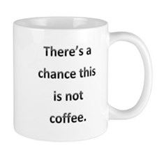 Not Coffee Small Mug