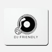 DJ Friendly Mousepad
