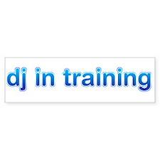 DJ in Training Bumper Sticker