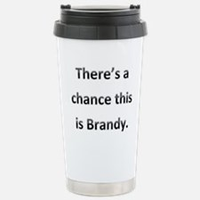 Theres a chance this is brandy. Travel Mug