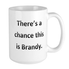 Theres a chance this is brandy. Mug