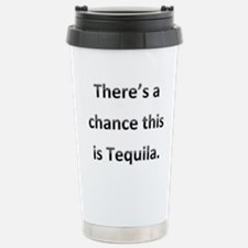 Theres a chance this is tequila Stainless Steel Tr