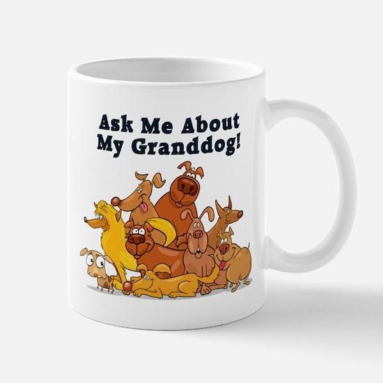 Ask Me About My Granddog Mug