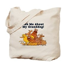 Ask Me About My Granddog Tote Bag