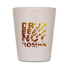Drop Beats Not Bombs Expolsions Shot Glass