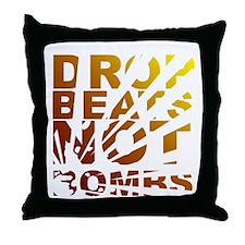Drop Beats Not Bombs Expolsions Throw Pillow