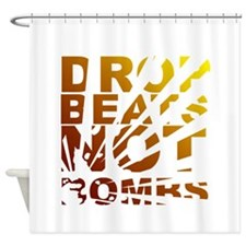 Drop Beats Not Bombs Expolsions Shower Curtain