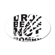 Drop Beats Not Bombs 20x12 Oval Wall Decal