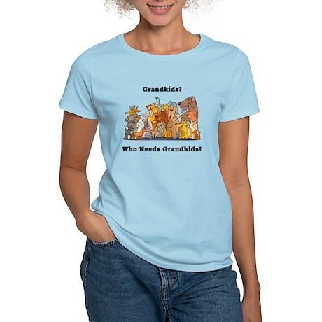 Who Needs Grandkids? Women's Light T-Shirt