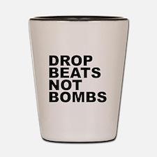 Drop Beats Not Bombs Shot Glass